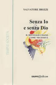 Senza Io e senza Dio - Salvatore Brizzi (esistenza)