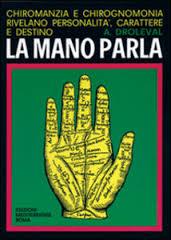 La mano parla - A. Droleval (chiromanzia)