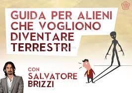 Guida per alieni che vogliono diventare terrestri - Salvatore Brizzi (evoluzione personale)