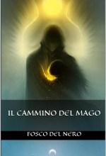 Il cammino del mago - Fosco Del Nero (approfondimento)