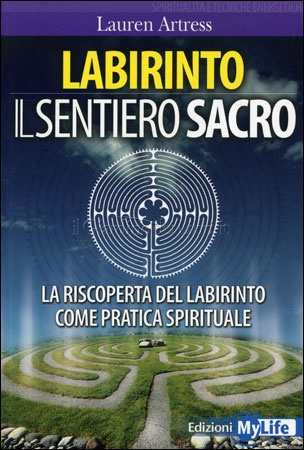 Labirinto - Il sentiero sacro - Lauren Artress (crescita personale)