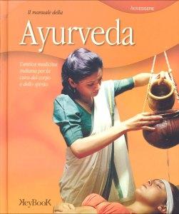 Il manuale della ayurveda - Massimo Paltrinieri (benessere)