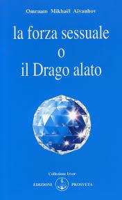 La forza sessuale o il drago alato - Omraam Mikhael Aivanhov (sessualità)
