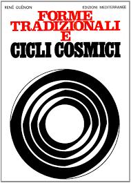 Forme tradizionali e cicli cosmici - René Guénon (esoterismo)