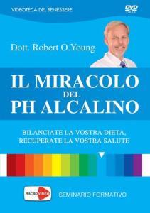 Il miracolo del PH alcalino - Robert Young (alimentazione)