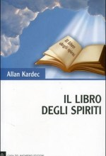 Il libro degli spiriti - Allan Kardec (spiritismo)