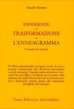Esperienze di trasformazione con l'enneagramma - Claudio Naranjo (psicologia)