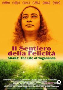 Il sentiero della felicità - Awake: the life of Yogananda - Paola Di Florio, Lisa Leeman (biografia)
