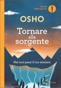 Tornare alla sorgente - Osho (meditazione)
