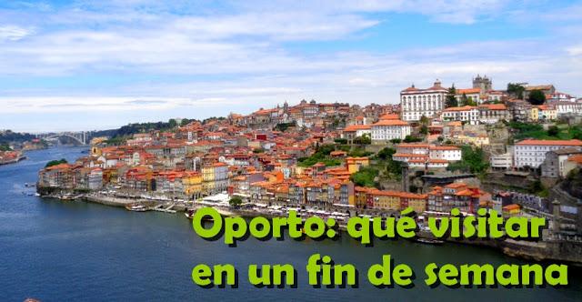 Viajar a Oporto un fin de semana