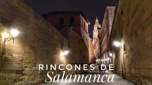 Rincones de Salamanca recomendados por bloggers de viajes