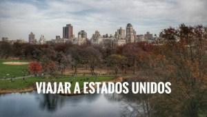 Viajar a Estados Unidos: preparativos, documentos y consejos