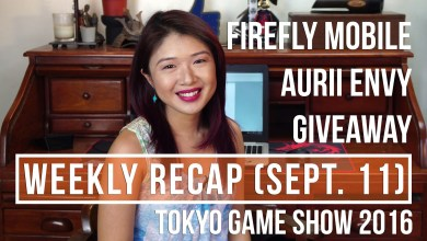 Photo of Weekly Recap (Sept 11) Firefly Mobile Aurii Envy Giveaway and Tokyo Game Show 2016