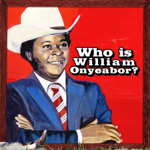 William Onyeabor - Who is...