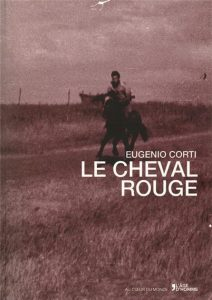 Le Cheval rouge de Eugenio Corti