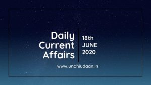 Daily Current Affairs of 18 June 2020 | Set no. 495
