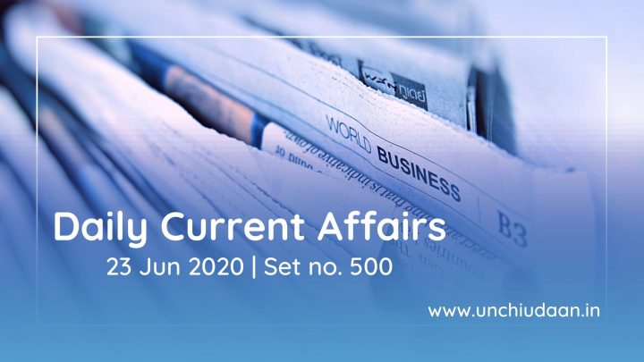 Daily Current Affairs of 23 June 2020 | Set no. 500