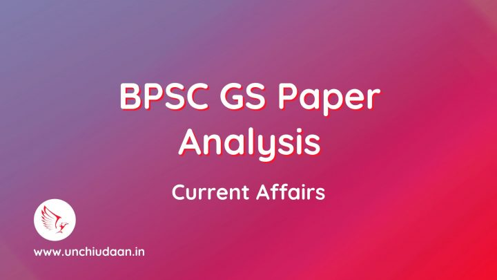 BPSC GS (Mains 39-64) Current Affairs – Topic & Year Wise Analysis