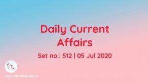 Daily Current Affairs of 05 Jul 20 Set 512 – Hindi & English