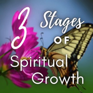 3 Stages of Spiritual Growth