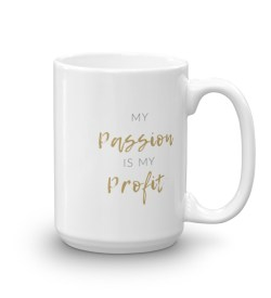 Passion is Profit Mug