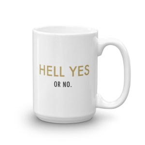 Hell Yes or No Mug