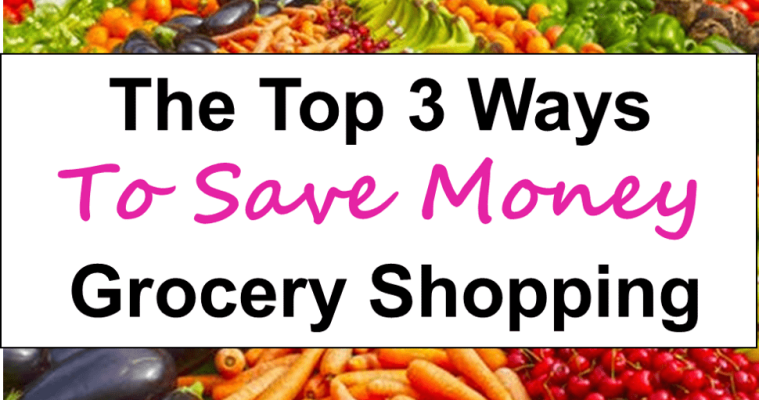 3 Easy Ways to Save Money on Groceries