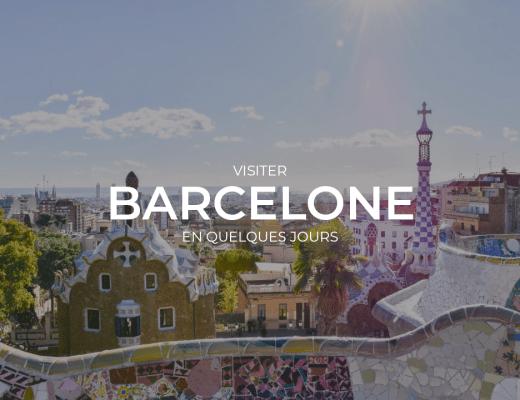 Visiter Barcelone en quelques jours