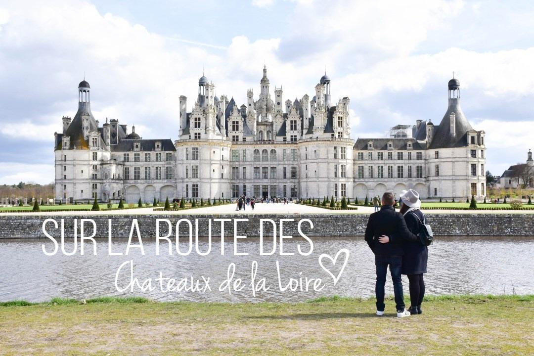 Sur la route des Châteaux de la Loire : de Chambord à Chenonceau
