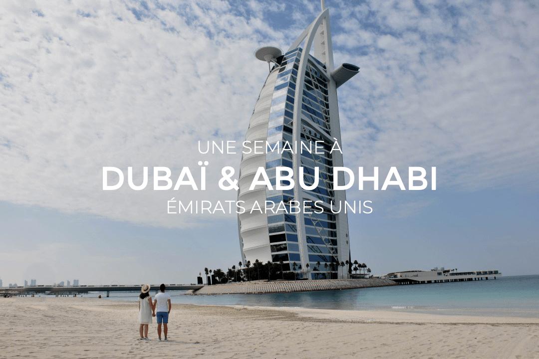 Une semaine à Dubai et Abu Dhabi