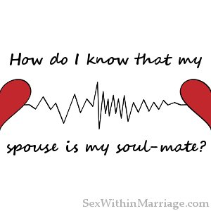 How do I know my spouse is my soul-mate? - Uncovering Intimacy