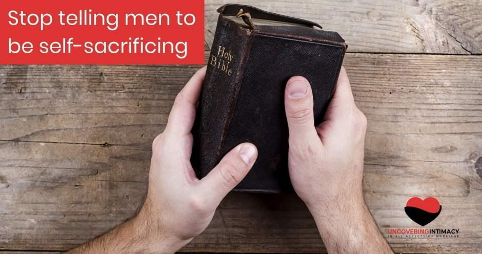 Stop telling men to be self-sacrificing