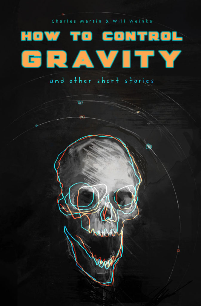 How To Control Gravity by Charles Martin