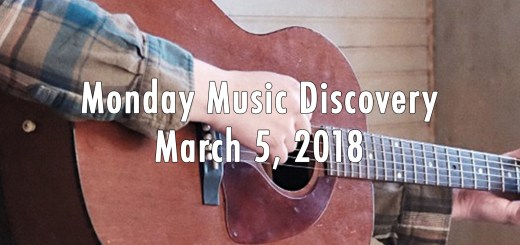 Monday Music Discovery for March 5 2018