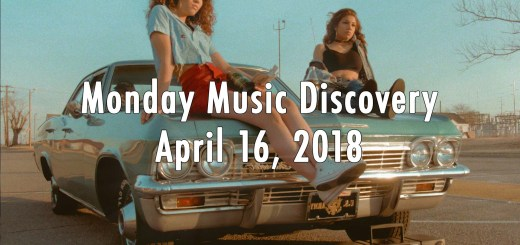 Monday Music Discovery for April 16 2018