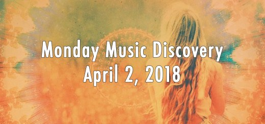 Monday Music Discovery for April 2 2018