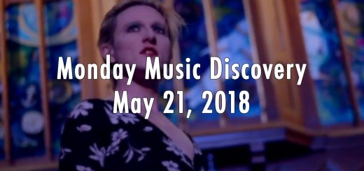Monday Music Discovery for May 21 2018