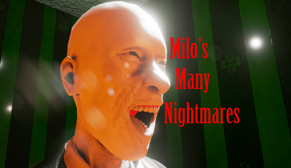 Milo's Many Nightmare's (Update 0.0.2 )