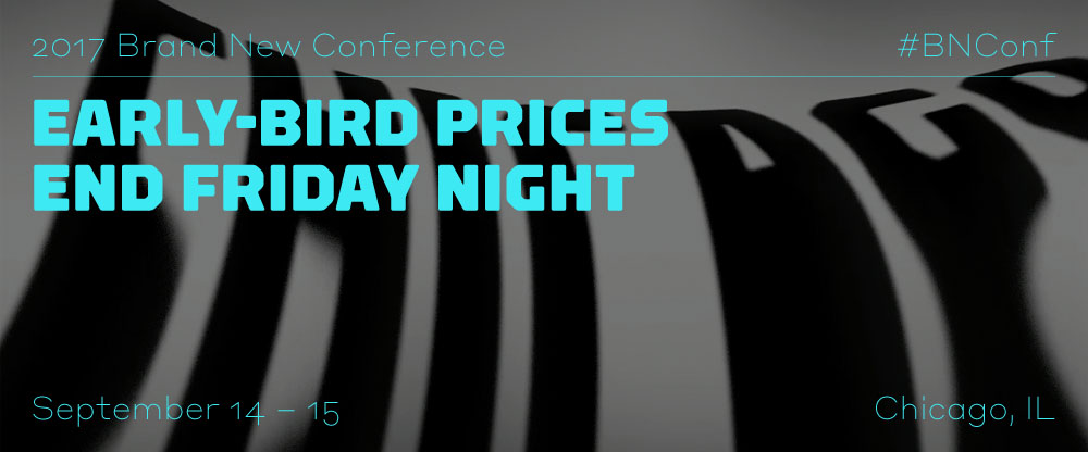 2017 Brand New Conference: Early-bird Ends Friday Night