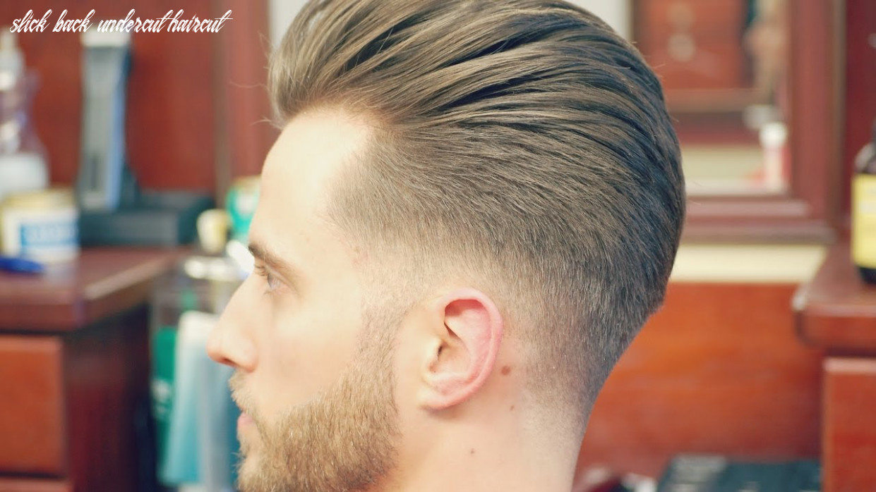 How to do an undercut with a slicked back pompadour slick back undercut haircut