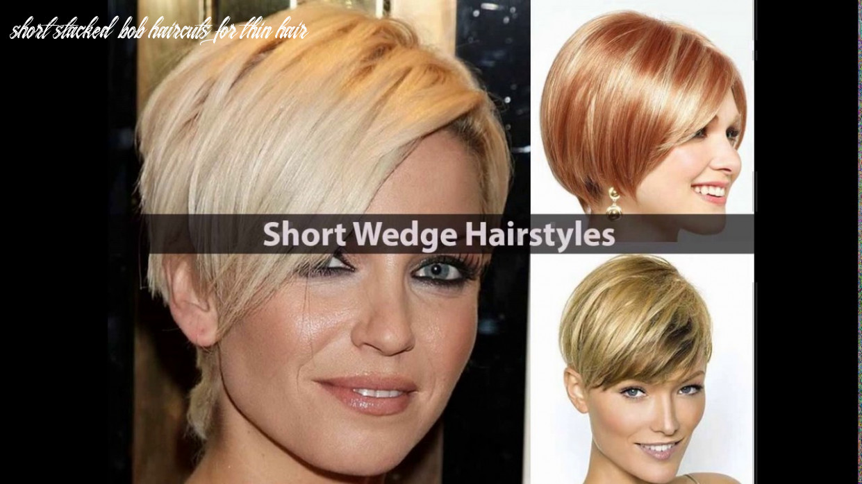 Short stacked haircuts for thin hair youtube short stacked bob haircuts for thin hair