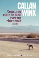 Callan Wink courir au clair de lune avec un chien volé Albin Michel