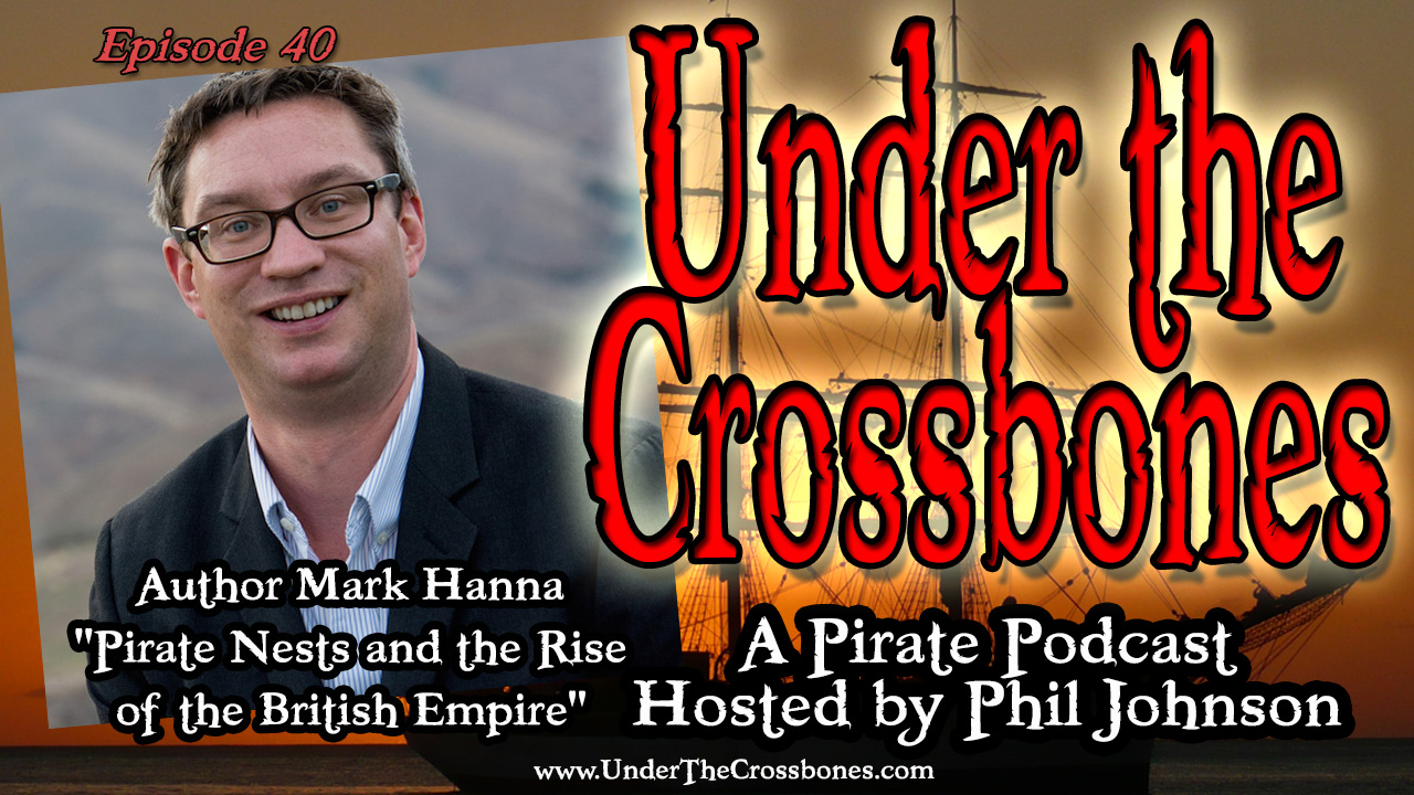 Mark Hanna author of Pirate Nests and the Rise of the British Empire