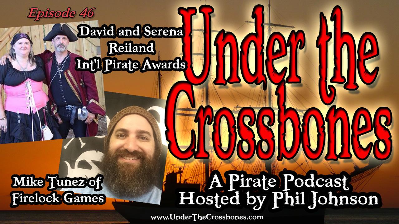 UTC046 David Reiland Int'l Pirate Awards and Mike Tunez of Firelock Games