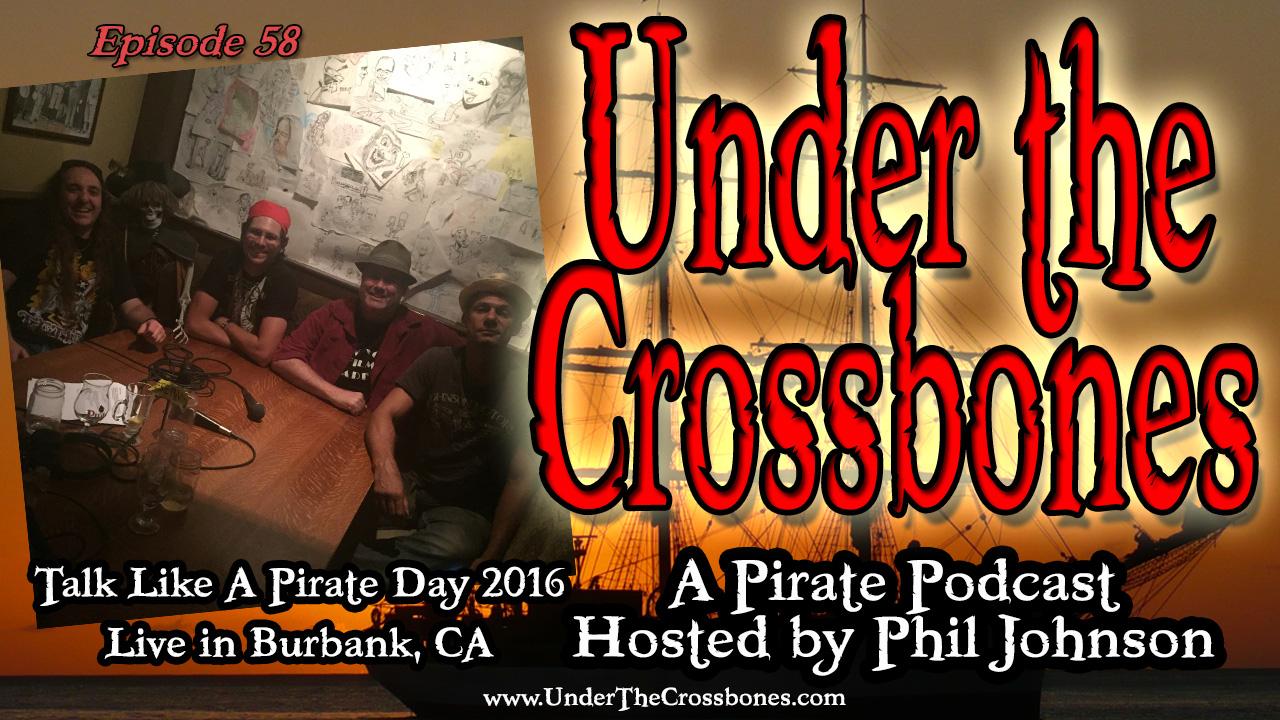 UTC 058 - Talk Like A Pirate Day 2016 Live in Burbank