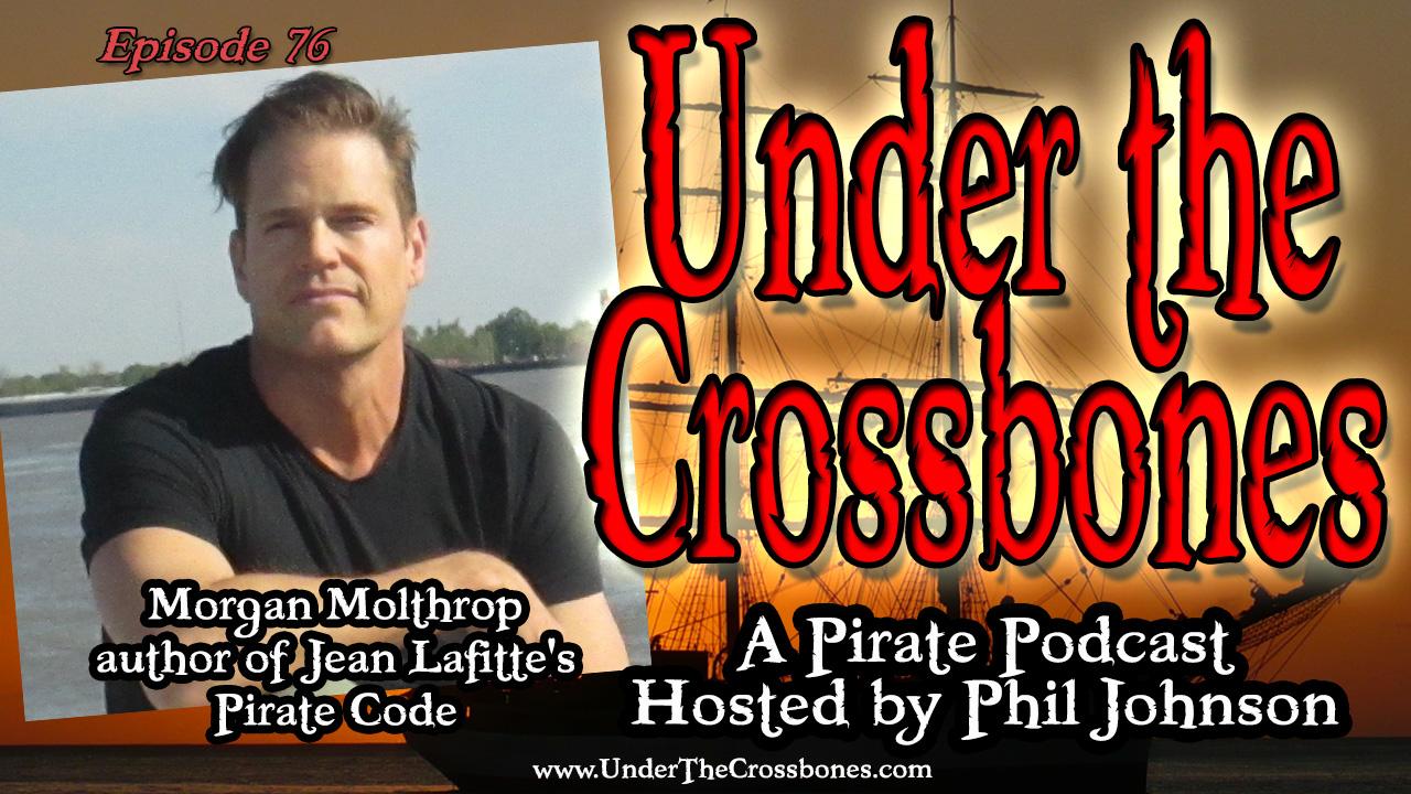 Morgan Molthrop author of Jean Lafitte's Pirate Code