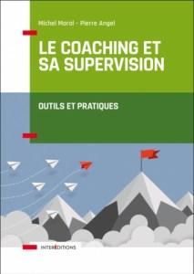 Le coaching et sa supervision - Outils et pratiques