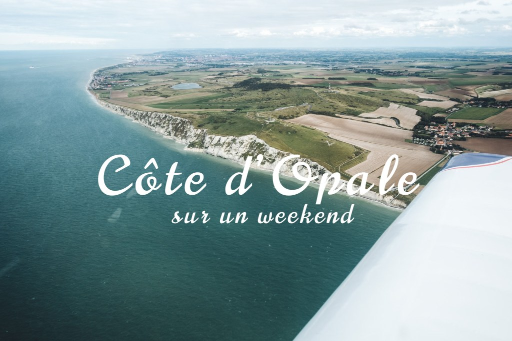 La Côte d'Opale sur un weekend