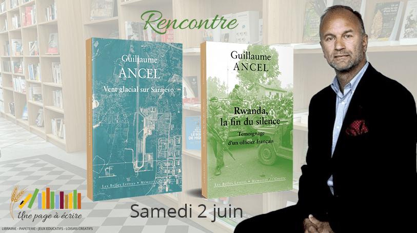 Samedi 2 juin, rencontre-débat avec Guillaume Ancel pour Rwanda, La fin du silence & Vent glacial sur Sarajevo