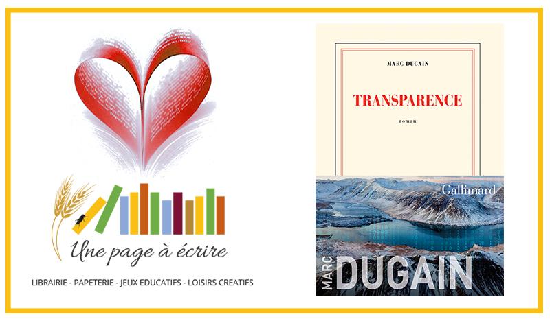 Marc Dugain, Transparence ( Gallimard, 2019)